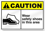 Wear Safety Shoes In This Area Caution Signs
