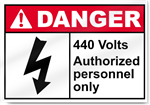 440 Volts Authorized Personnel Only Danger Signs