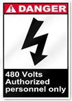 480 Volts Authorised Personnel Only Danger Signs