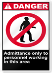 Admittance Only To Personnel Working In This Area Danger Signs