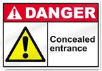 Concealed Entrance Danger Signs