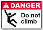 Do Not Climb Danger Signs