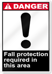 Fall Protection Required In This Area Danger Signs