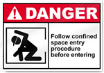 Follow Confined Space Entry Procedure Before Entering Danger Signs