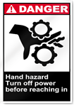 Hand Hazard Turn Off Power Before Reaching In Danger Signs