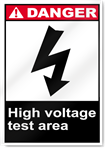 High Voltage Test Area Danger Signs