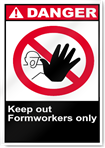 Keep Out Formworkers Only Danger Signs