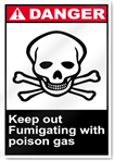 Keep Out Fumigating With Poison Gas Danger Signs
