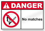No Matches Danger Signs