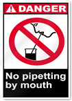 No Pipetting By Mouth Danger Signs