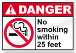 No Smoking Within 25 Feet Danger Signs