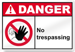 No Trespassing Danger Signs