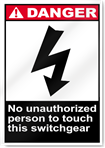 No Unauthorized Person To Touch This Switchgear Danger Signs