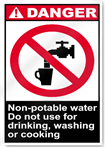 Non-Potable Water Do Not Use For Drinking, Washing, Or Cooking Danger Signs
