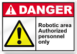 Robotic Area Authorized Personnel Only Danger Signs