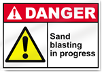 Sand Blasting In Progress Danger Signs