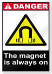 The Magnet Is Always On Danger Signs