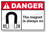 The Magnet Is Always On2 Danger Signs
