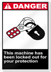 This Machine Has Been Locked Out For Your Protection Danger Signs