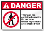 This Tank Has Contained Gasoline Do Not Enter Danger Signs