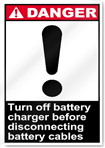 Turn Off Battery Charger Before Disconnecting Battery Cables Danger Signs