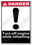 Turn Off Engine While Refuelling Danger Signs