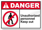Unauthorized Personnel Keep Out Danger Signs