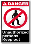 Unauthorized Persons Keep Out Danger Signs