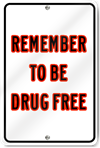 Remember To Be Drug Free Custom Sign