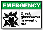 Break Glass/Cover In Event Of Fire Emergency Signs