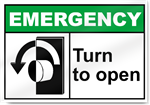 Turn To Open Left Emergency Signs