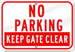 No Parking Keep Gate Clear Sign