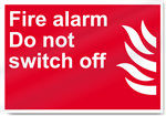 Fire Alarm Do Not Switch Off Fire Sign