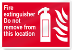 Fire Extinguisher Do Not Remove From This Location Fire Signs