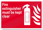 Fire Extinguisher Must Be Kept Clear Fire Sign