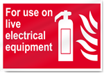 For Use On Live Electrical Equipment Fire Signs
