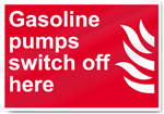 Gasoline Pumps Switch Off Here Fire Sign