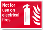 Not For Use On Electrical Fires Fire Sign