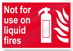 Not For Use On Liquid Fires Fire Sign