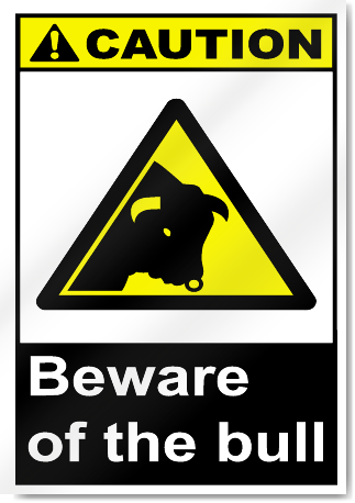 Beware Of The Bull Caution Signs Signstoyou Com