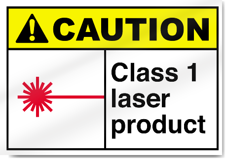 Class 1 Laser Product Caution Signs