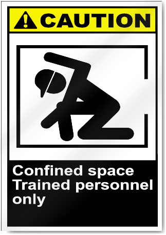 Confined Space Trained Personnel Only Caution Signs