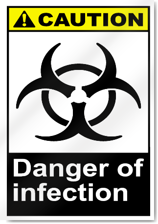 Danger Of Infection Caution Signs Signstoyou Com
