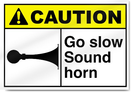 Go Slow Sound Horn Caution Signs