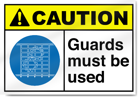 Guards Must Be Used Caution Signs