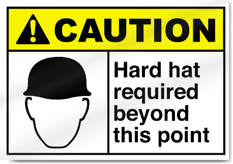 Hard Hat Required Beyond This Point Caution Signs