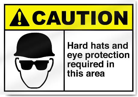Hard Hats And Eye Protection Required In Caution Signs