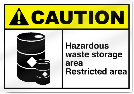 Hazardous Waste Storage Area Restricted Area Restricted Area Caution Signs