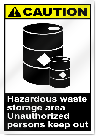 Hazardous Waste Storage Area Unauthorized Persons Keep Out Caution Signs