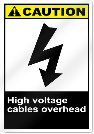 High Voltage Cables Overhead Caution Signs